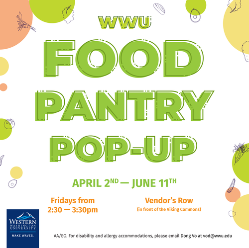 WWU Food Pantry Pop-up. April 2nd-June 11th. Fridays from 2:30 pm - 3:30 pm. Vendors Row (in front of the Viking Commons). AA/EO: For disability and allergy accommodations, please email Dong Vo @vod@wwu.edu
